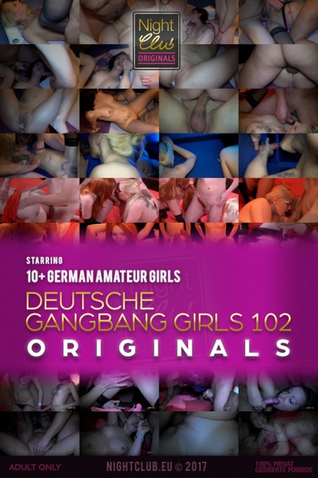 Deutsche Gangbang Girls 102 - Nightclub Amateur Series