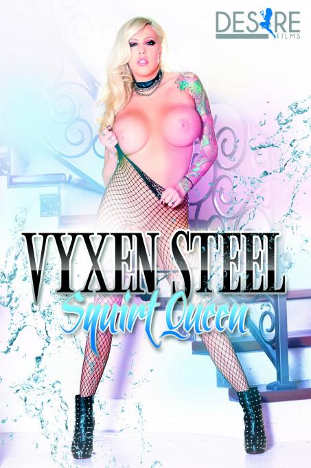 Vyxen Steel Squirt Queen