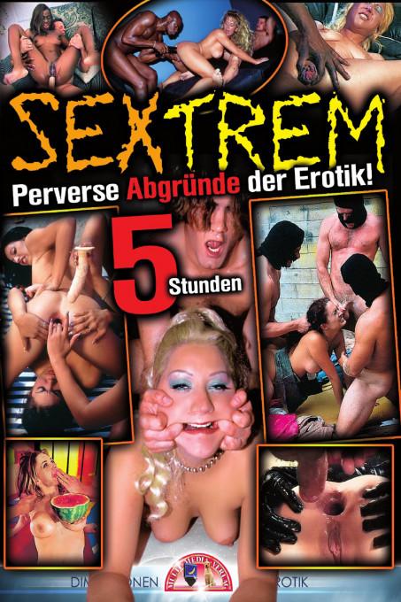 Sextrem  Perverse Abgründe der Erotik