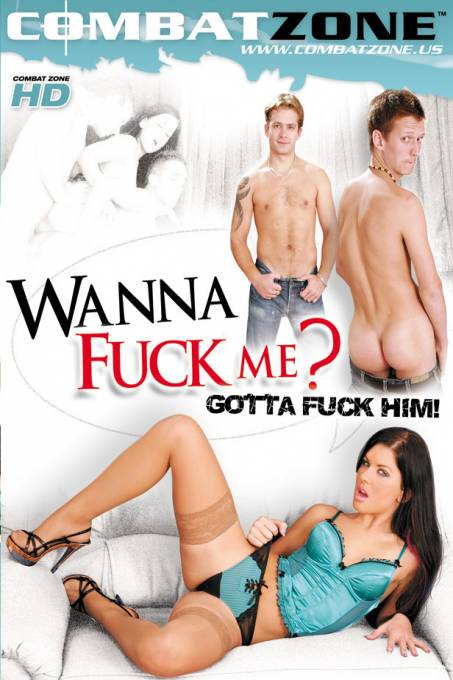Wanna Fuck Me Gotta Fuck Him Vol1