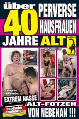 �ber 40 Jahre alt -Perverse Hausfrauen