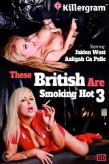 The British Are Smoking Hot! 3