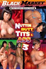 Nuttin but tits n ass 3